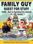Family Guy Quest for Stuff Game: How to Download for Android, PC, iOS, Kindle