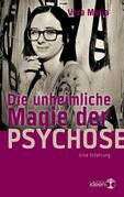 Die unheimliche Magie der Psychose