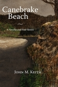 Canebrake Beach: A Novella and Four Short Stories