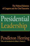 Presidential Leadership: The Political Relations of Congress and the Chief Executive