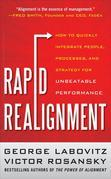 Rapid Realignment: How to Quickly Integrate People, Processes, and Strategy for Unbeatable Performance