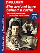 She arrived here behind a coffin: Ladies over the Top: Alexandra Feodorovna