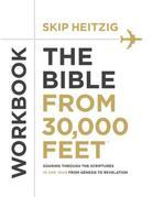 The Bible from 30,000 Feet? Workbook: Soaring Through the Scriptures in One Year from Genesis to Revelation