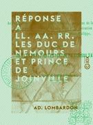 Réponse à LL. AA. RR. les duc de Nemours et prince de Joinville - Relative aux deux décrets du prince Louis-Napoléon, président de la République, ...