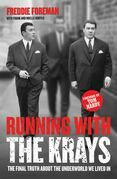 Running with the Krays - The Final Truth About The Krays and the Underworld We Lived In