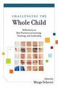 Challenging the Whole Child: Reflections on Best Practices in Learning, Teaching, and Leadership