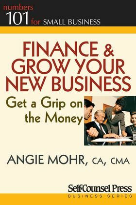 Finance & Grow Your New Business: Get a grip on the money