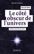 Le côté obscur de l'univers: Préface de Pierre Léna