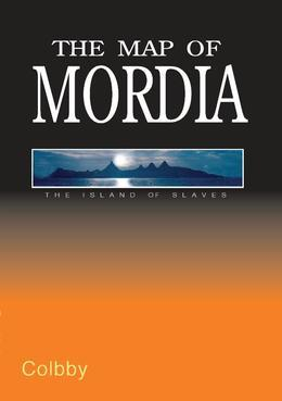 The Map of Mordia: Book 5: The Island of Slaves Series