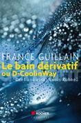 Le bain dérivatif ou D-CoolinWay: Cent ans après Louis Kuhne...