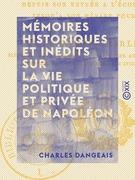 Mémoires historiques et inédits sur la vie politique et privée de Napoléon - Depuis son entrée à l'école de Brienne jusqu'à son départ pour l'Égypte