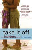 Take It Off: An Insiders Novel