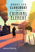 Bobby Lee Claremont and the Criminal Element