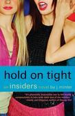 Hold On Tight: An Insiders Novel
