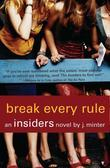 Break Every Rule: An Insiders Novel