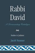 Rabbi David: A Documentary Catalogue