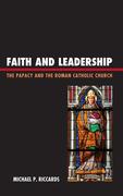 Faith and Leadership: The Papacy and the Roman Catholic Church
