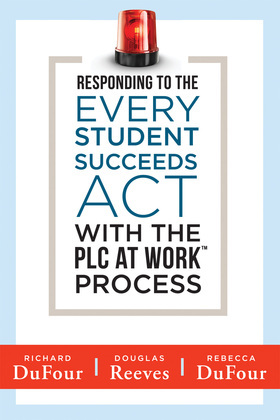 Responding to the Every Student Succeeds Act With the PLC at Work ™ Process