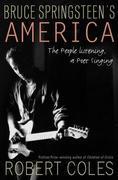 Bruce Springsteen's America: The People Listening, a Poet Singing