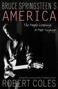 Bruce Springsteen's America: The People Listening, a Poet Singing