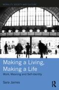 Making a Living, Making a Life: Work, Meaning and Self-Identity
