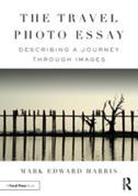 The Travel Photo Essay: Describing a Journey Through Images