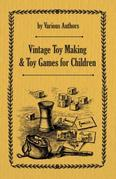 Vintage Toy Making and Toy Games for Children