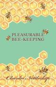 Pleasurable Bee-Keeping
