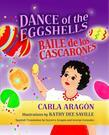 Dance of the Eggshells: Baile de los Cascarones