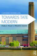 Towards Tate Modern: Public Policy, Private Vision