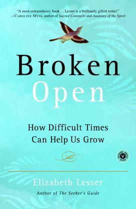 Broken Open: How Difficult Times Can Help Us Grow