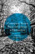 Contemporary Bionian Theory and Technique in Psychoanalysis