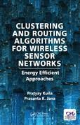 Clustering and Routing Algorithms for Wireless Sensor Networks: Energy Efficiency Approaches