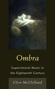 Ombra: Supernatural Music in the Eighteenth Century
