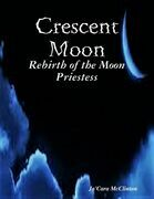 Crescent Moon: Rebirth of the Moon Priestess