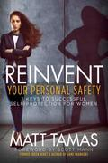 Reinvent Your Personal Safety: 3 Keys to Successful Self-Protection for Women