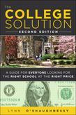 College Solution, The: A Guide for Everyone Looking for the Right School at the Right Price, 2/e
