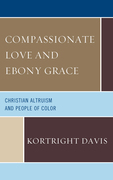Compassionate Love and Ebony Grace: Christian Altruism and People of Color