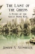 The Last of the Chiefs - A Story of the Great Sioux War