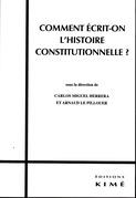 COMMENT ÉCRIT-ON L'HISTOIRE CONSTITUTIONNELLE ?