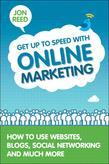 Get Up to Speed with Online Marketing: : How to Use Websites, Blogs, Social Networking and Much More
