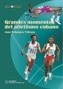 Grandes momentos del atletismo cubano