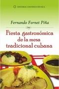 Fiesta gastronómica de la mesa tradicional cubana
