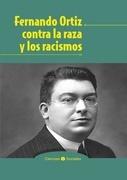 Fernando Ortiz contra la raza y los racismos