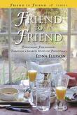 Friend to Friend: Enriching Friendships Through a Shared Study of Philippians