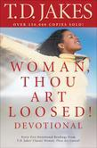 T. D. Jakes - Woman, Thou Art Loosed! Devotional