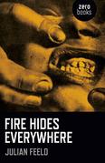 Fire Hides Everywhere