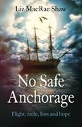 No Safe Anchorage