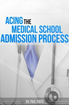 Acing the Medical School Admission Process