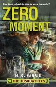 The Joshua Files: Zero Moment: A Joshua Files novel